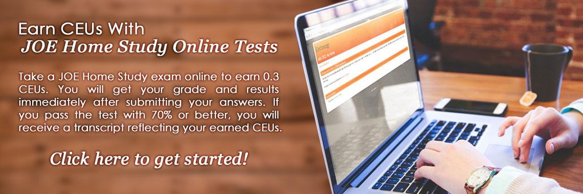Earn CEUs from home with online JOE Home Study tests